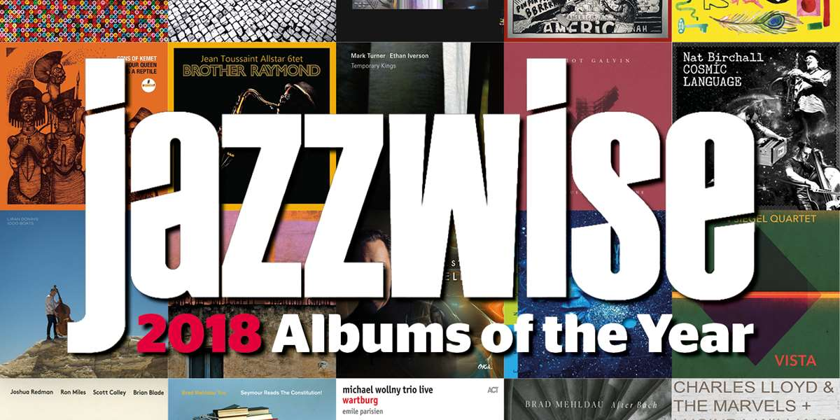 Jazzwise | Top 20 Jazz Albums of 2018