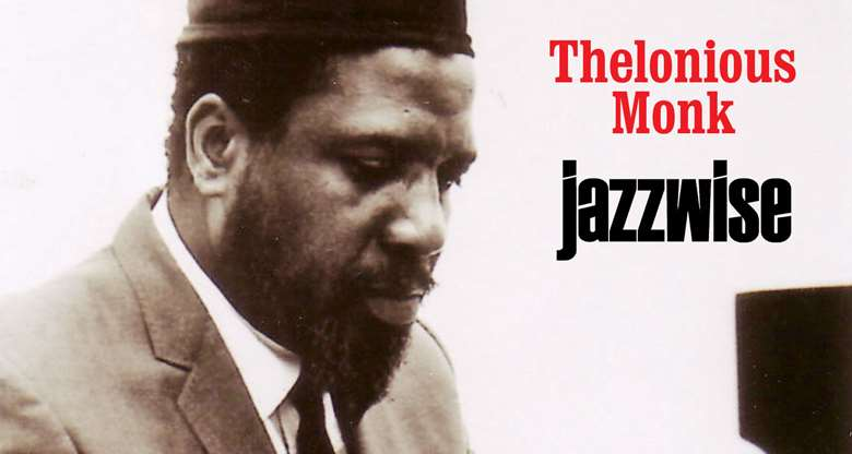 Thelonious Monk: essential recordings | Jazzwise