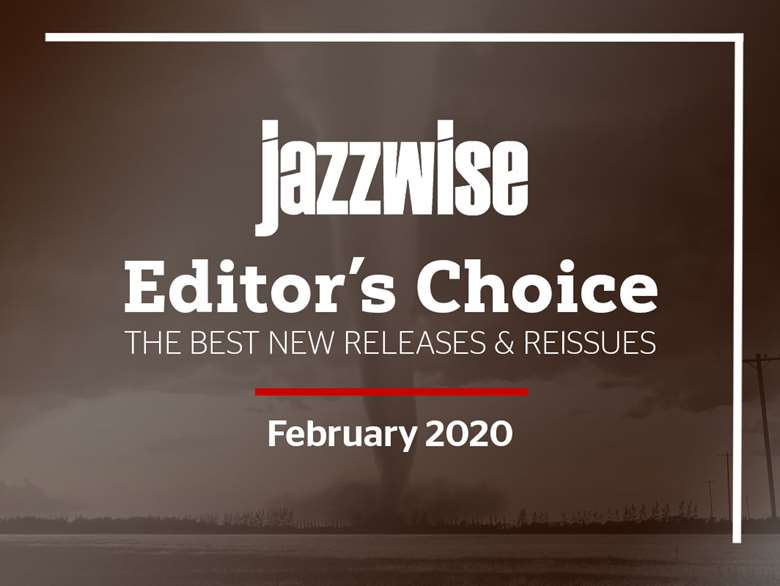 The Best New Jazz Albums Editor S Choice February 2020 Jazzwise