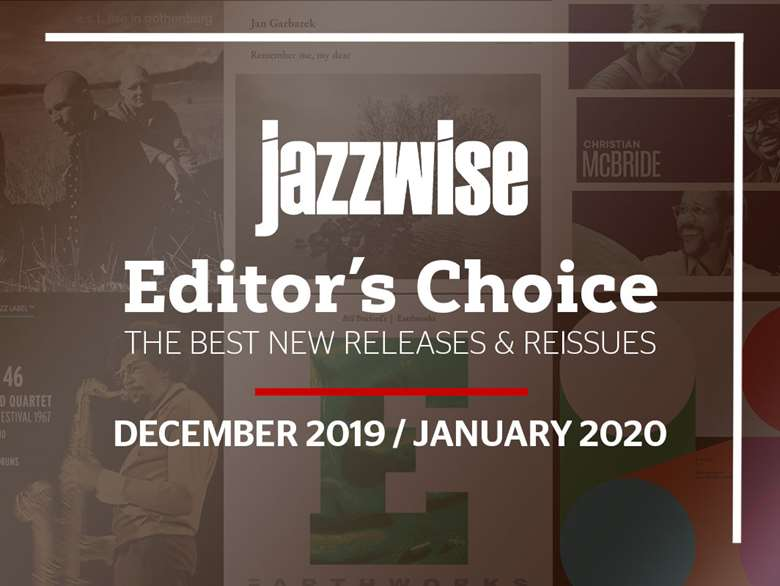 Best New Albums 2020.Editor S Choice Albums December 2019 January 2020 Jazzwise