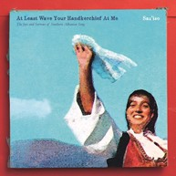 Saz'iso At Least Wave Your Handkerchief at Me-  The Joys and Sorrows of Albanian Song.jpg